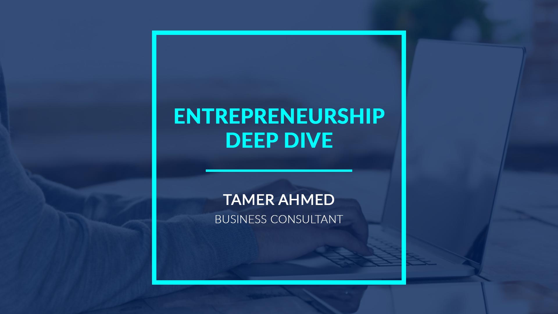 Entrepreneurship Deep Dive